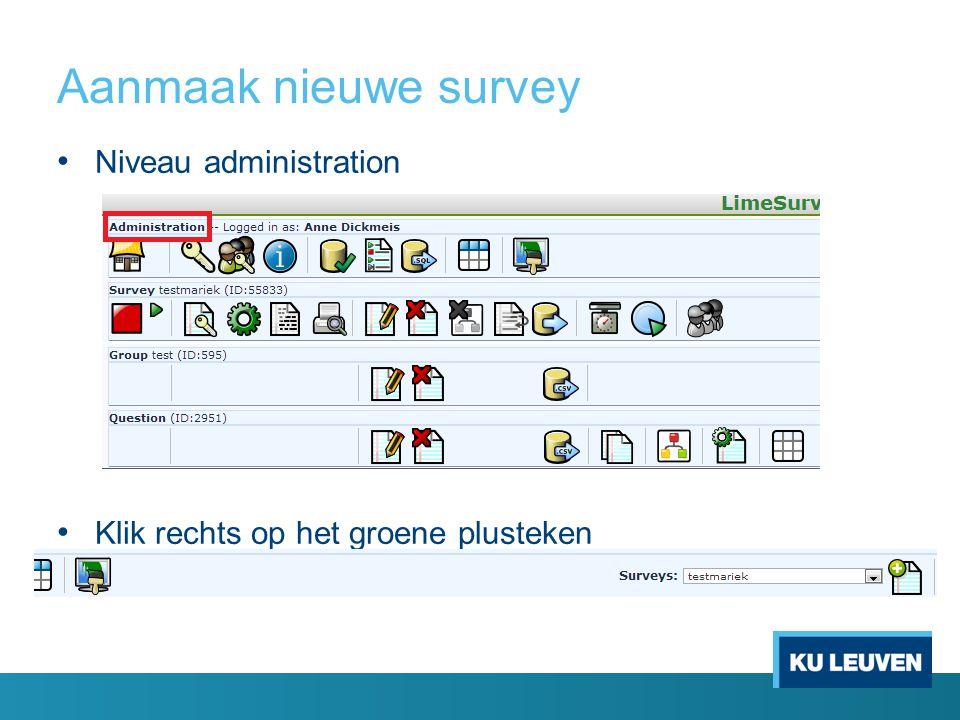 Aanmaak nieuwe survey Niveau administration