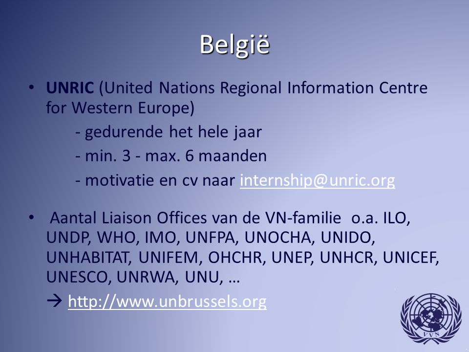 België UNRIC (United Nations Regional Information Centre for Western Europe) - gedurende het hele jaar.
