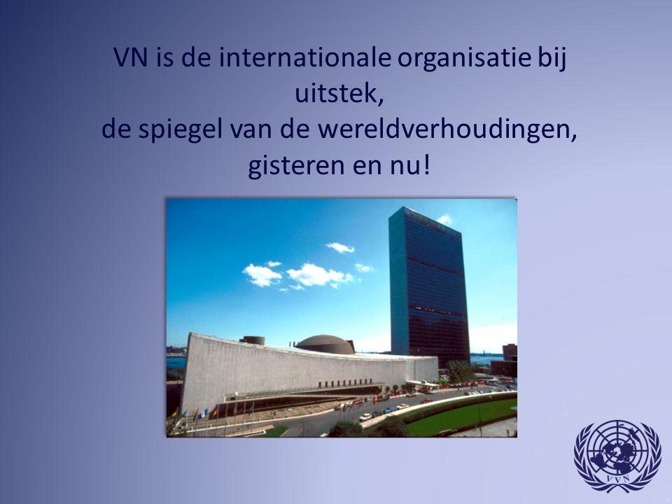 VN is de internationale organisatie bij uitstek,