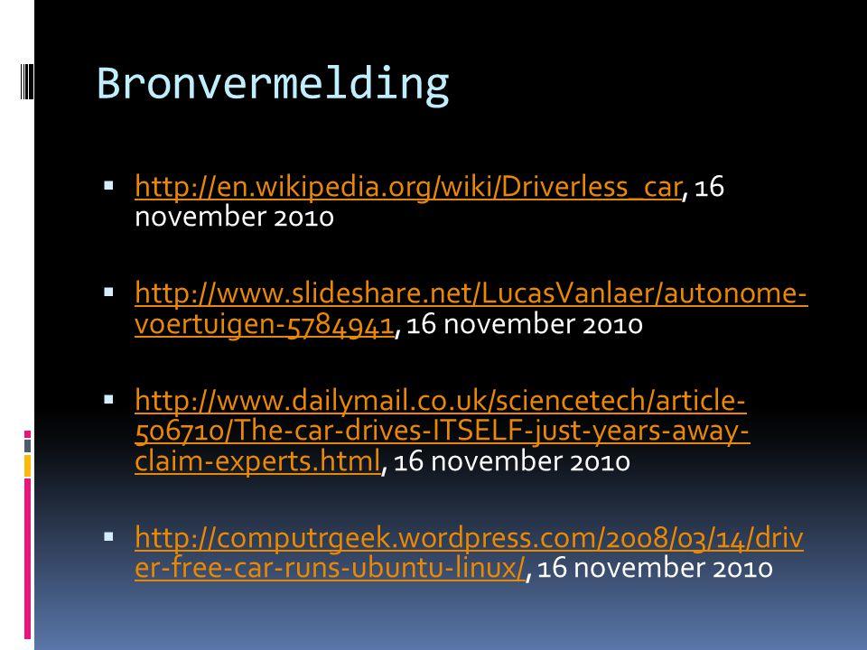 Bronvermelding http://en.wikipedia.org/wiki/Driverless_car, 16 november 2010.