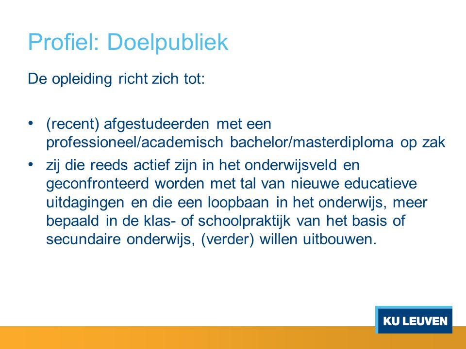 Profiel: Doelpubliek De opleiding richt zich tot: