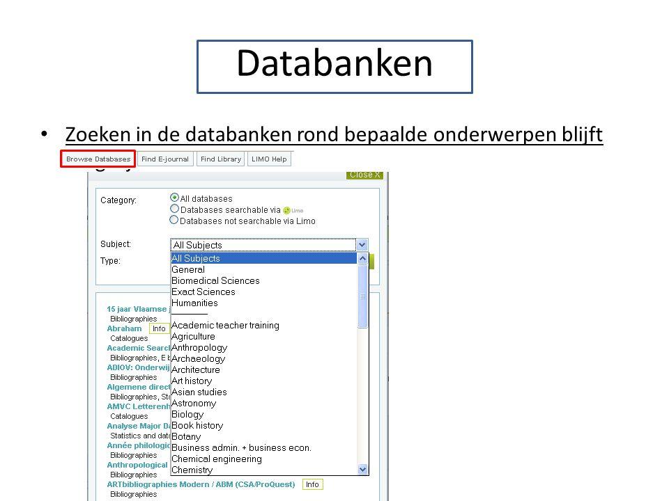 Databanken Zoeken in de databanken rond bepaalde onderwerpen blijft mogelijk