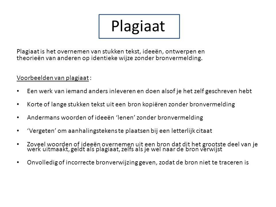 Plagiaat Plagiaat is het overnemen van stukken tekst, ideeën, ontwerpen en. theorieën van anderen op identieke wijze zonder bronvermelding.