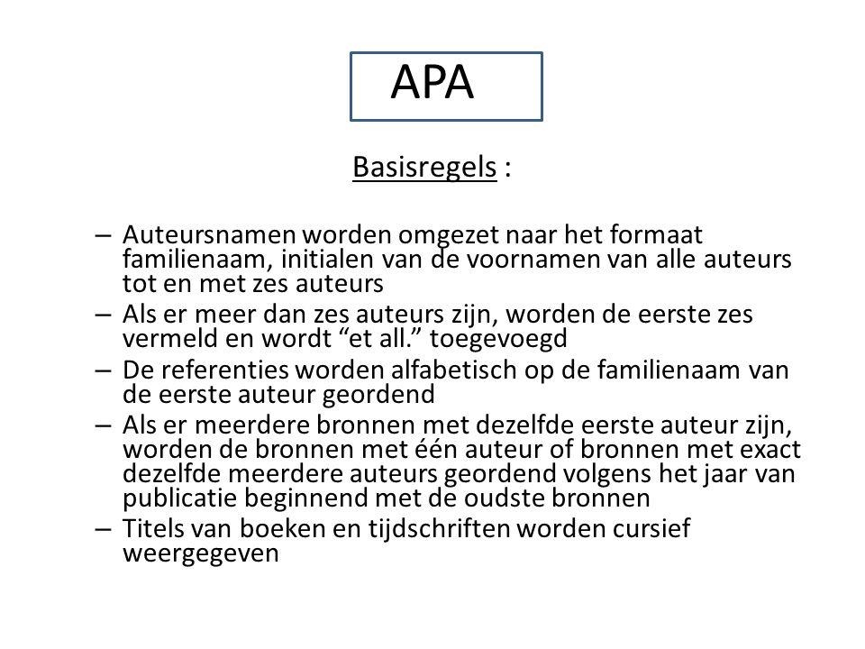APA Basisregels : Auteursnamen worden omgezet naar het formaat familienaam, initialen van de voornamen van alle auteurs tot en met zes auteurs.