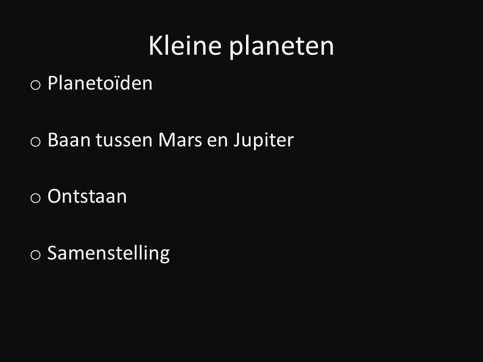 Kleine planeten Planetoïden Baan tussen Mars en Jupiter Ontstaan
