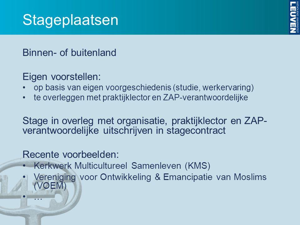 Stageplaatsen Binnen- of buitenland Eigen voorstellen: