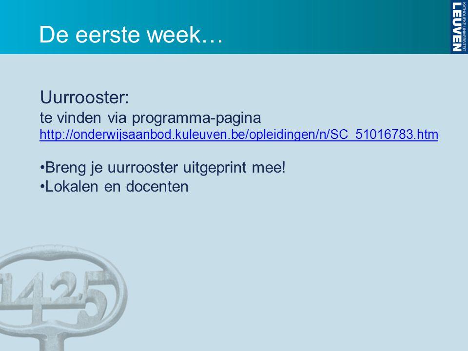 De eerste week… Uurrooster: te vinden via programma-pagina