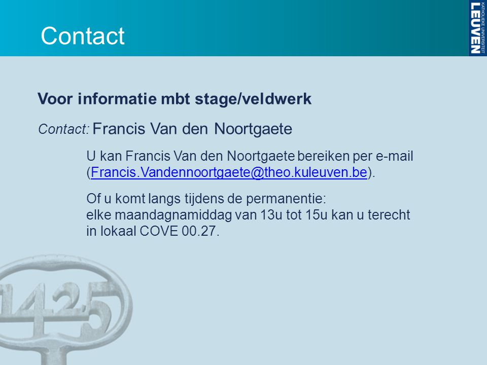 Contact Voor informatie mbt stage/veldwerk