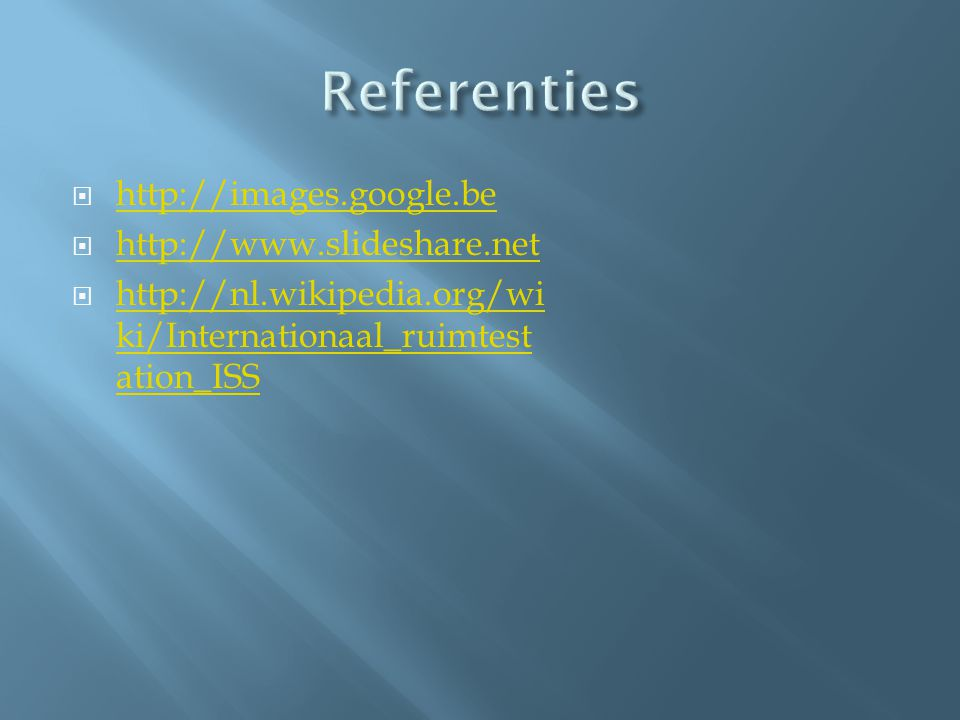 Referenties http://images.google.be http://www.slideshare.net