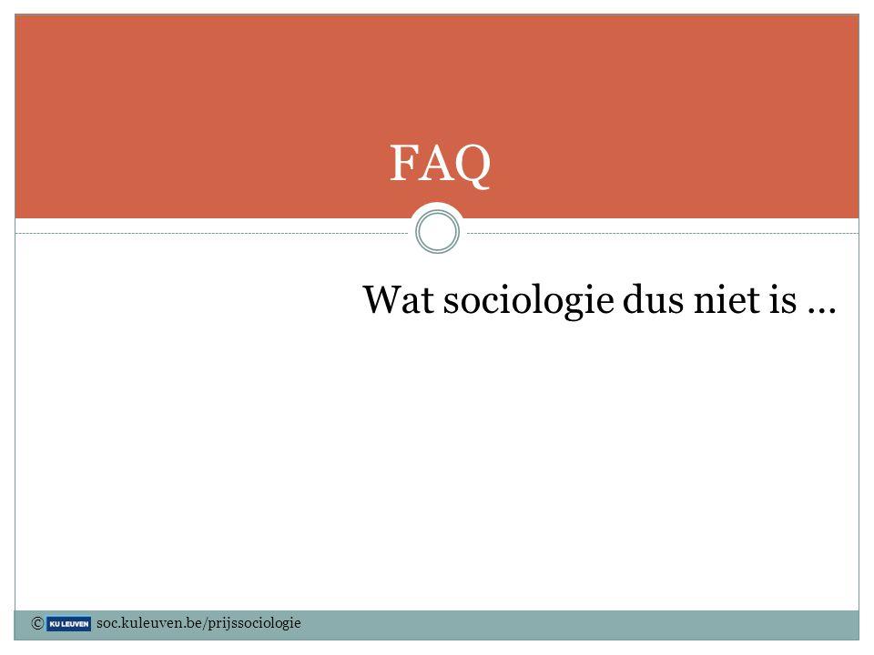 FAQ Wat sociologie dus niet is …