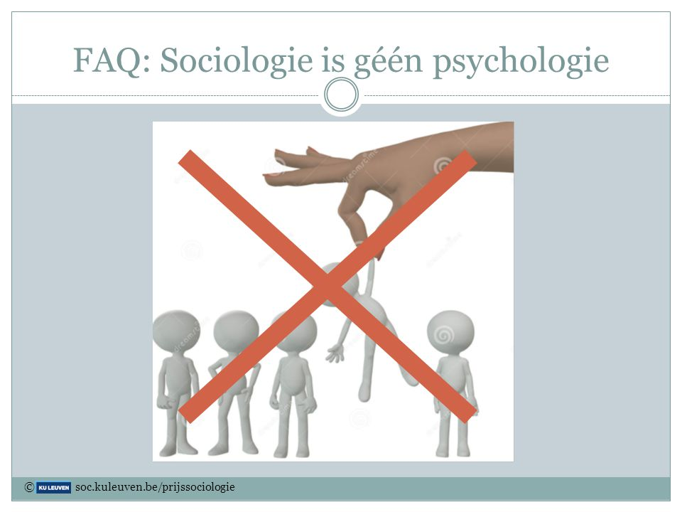 FAQ: Sociologie is géén psychologie