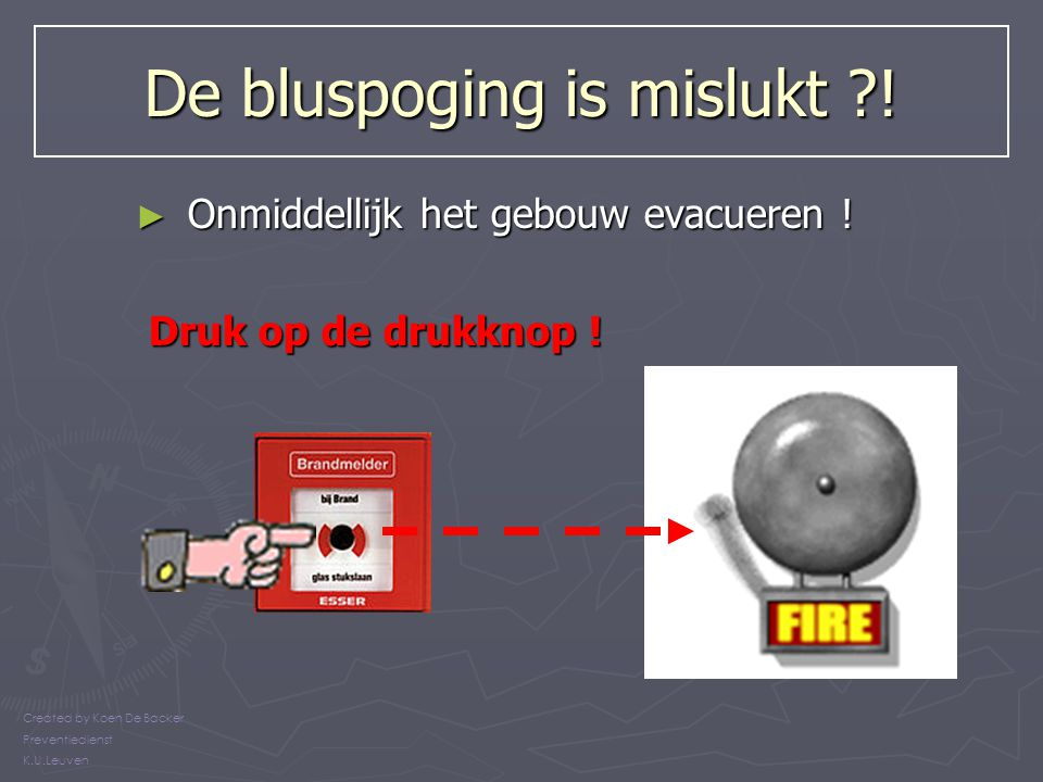 De bluspoging is mislukt !