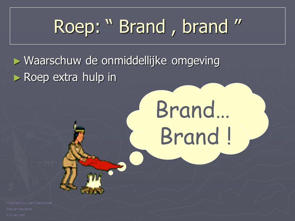 Brand… Brand ! Roep: Brand , brand