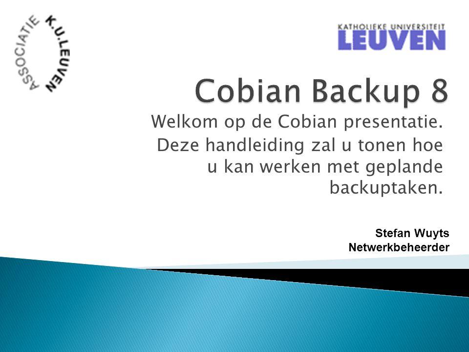 Cobian Backup 8 Welkom op de Cobian presentatie.