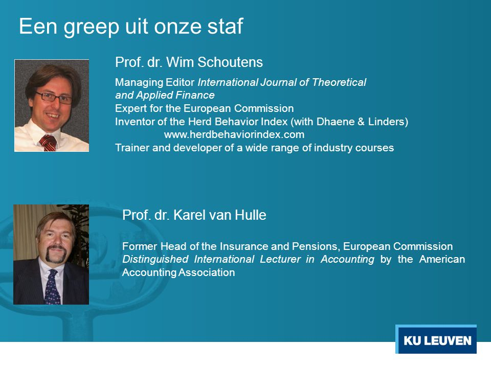 Een greep uit onze staf Prof. dr. Wim Schoutens