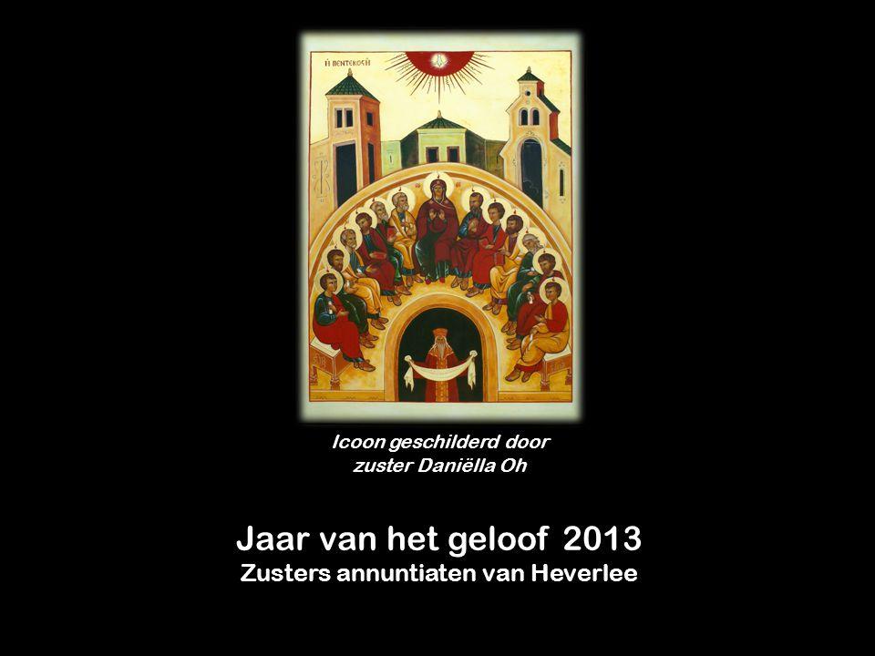 Jaar van het geloof 2013 Zusters annuntiaten van Heverlee