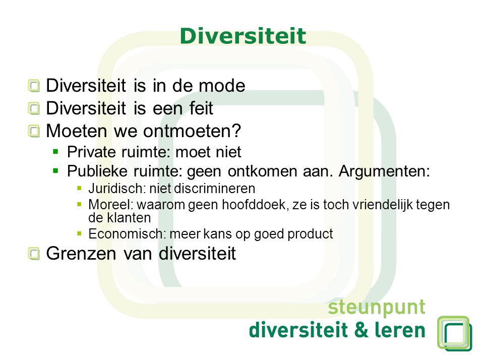 Diversiteit Diversiteit is in de mode Diversiteit is een feit