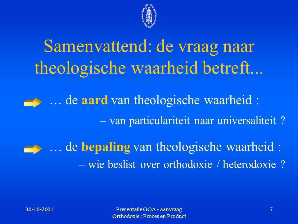 Samenvattend: de vraag naar theologische waarheid betreft...