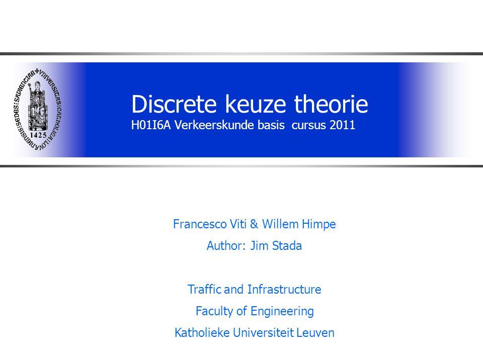 Discrete keuze theorie H01I6A Verkeerskunde basis cursus 2011