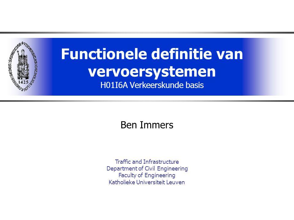 Functionele definitie van vervoersystemen H01I6A Verkeerskunde basis