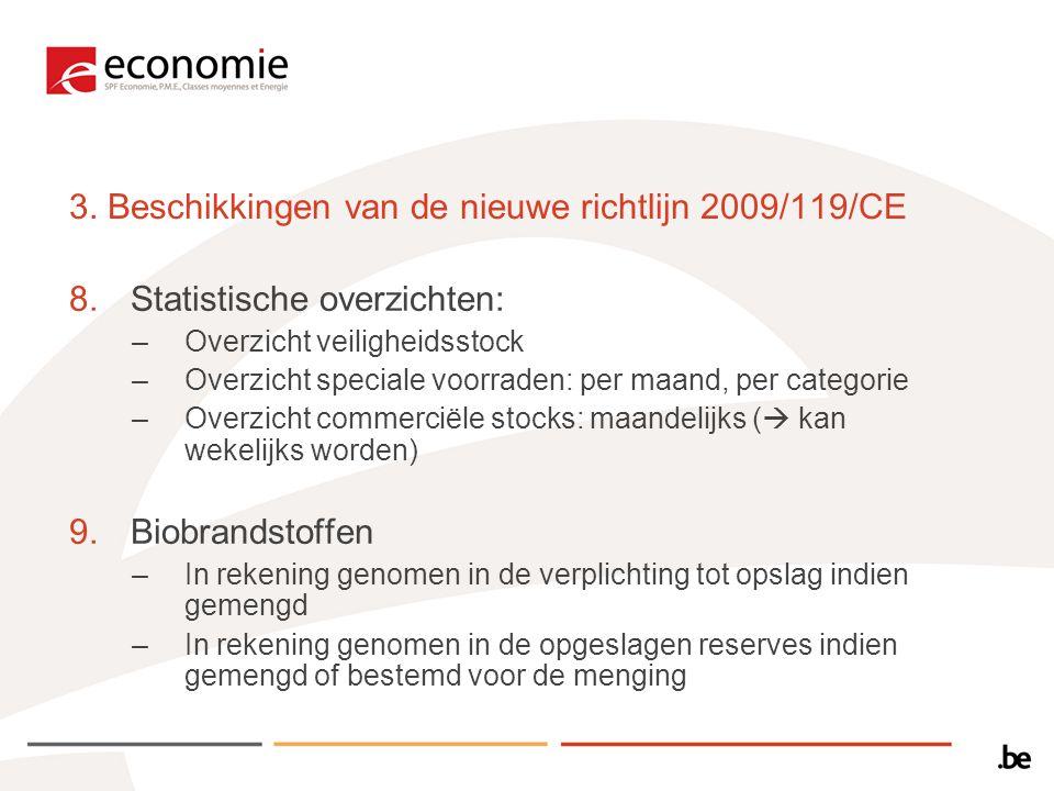 3. Beschikkingen van de nieuwe richtlijn 2009/119/CE