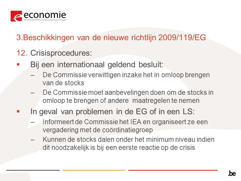 3.Beschikkingen van de nieuwe richtlijn 2009/119/EG