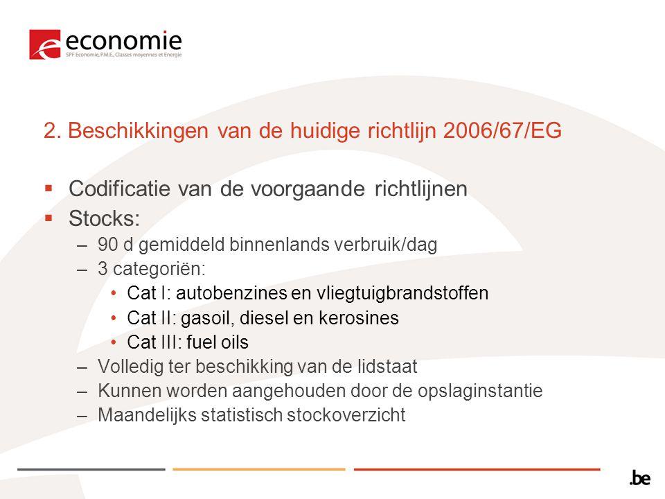 2. Beschikkingen van de huidige richtlijn 2006/67/EG