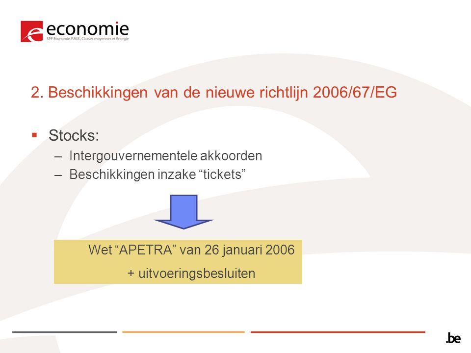 2. Beschikkingen van de nieuwe richtlijn 2006/67/EG