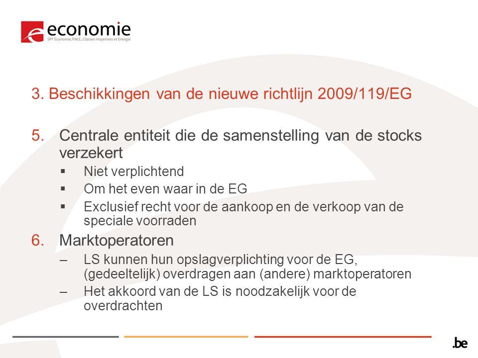 3. Beschikkingen van de nieuwe richtlijn 2009/119/EG