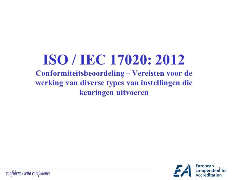 ISO / IEC 17020: 2012 Conformiteitsbeoordeling – Vereisten voor de werking van diverse types van instellingen die keuringen uitvoeren