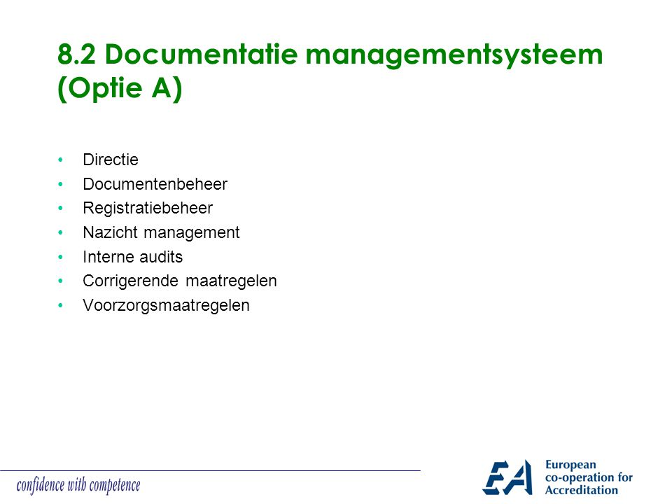 8.2 Documentatie managementsysteem (Optie A)