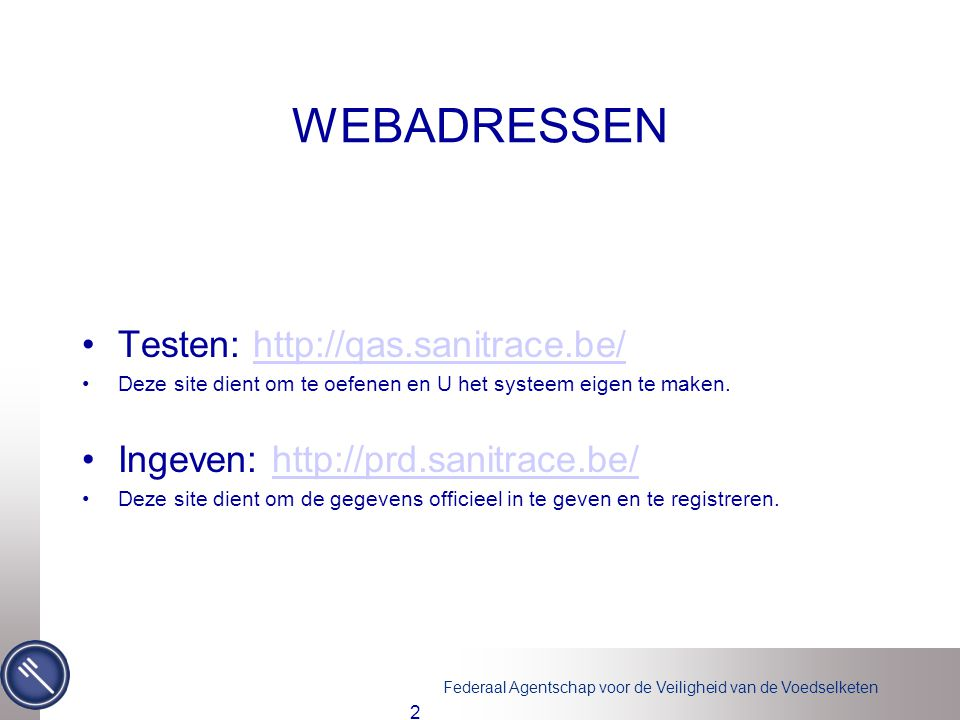 WEBADRESSEN Testen: http://qas.sanitrace.be/