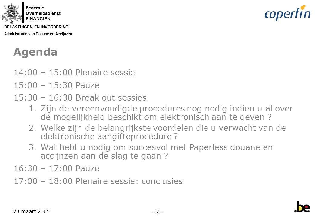 Agenda 14:00 – 15:00 Plenaire sessie 15:00 – 15:30 Pauze