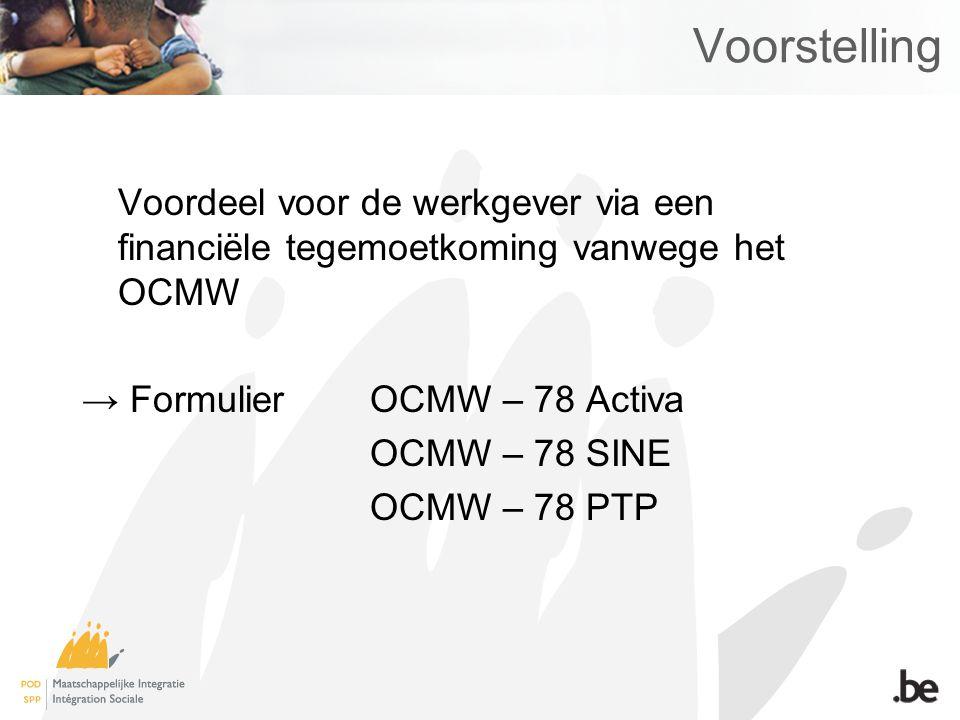 Voorstelling Voordeel voor de werkgever via een financiële tegemoetkoming vanwege het OCMW. → Formulier OCMW – 78 Activa.