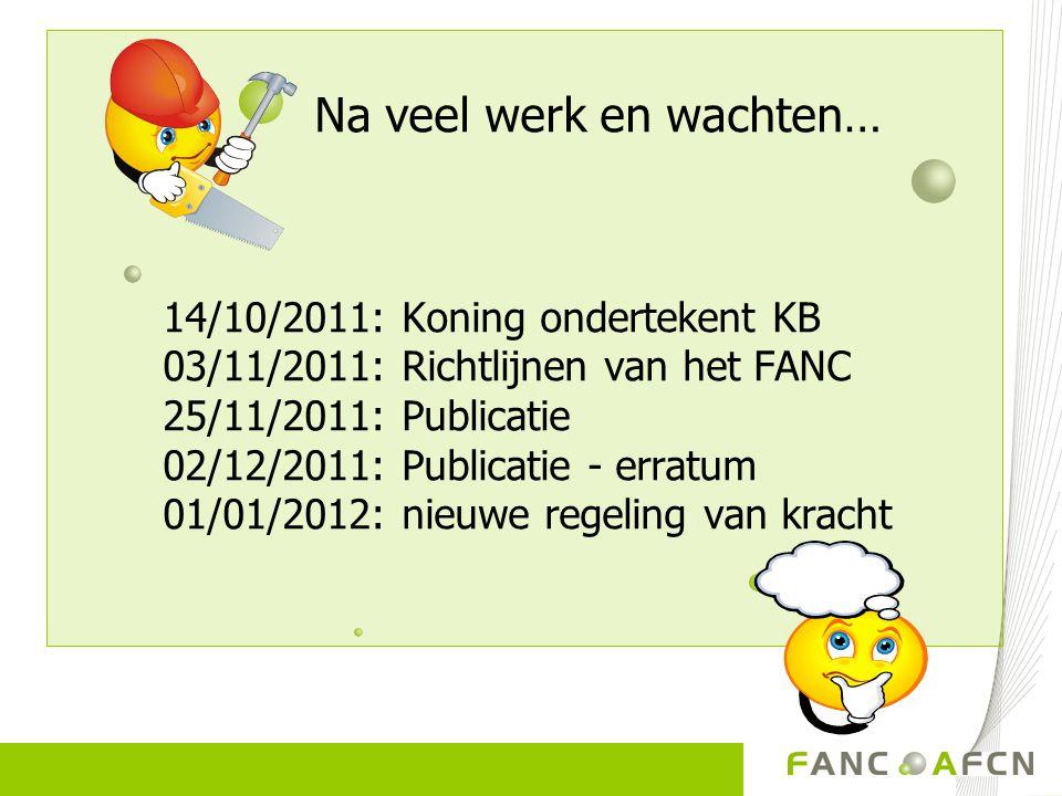 Na veel werk en wachten…. 14/10/2011: Koning ondertekent KB