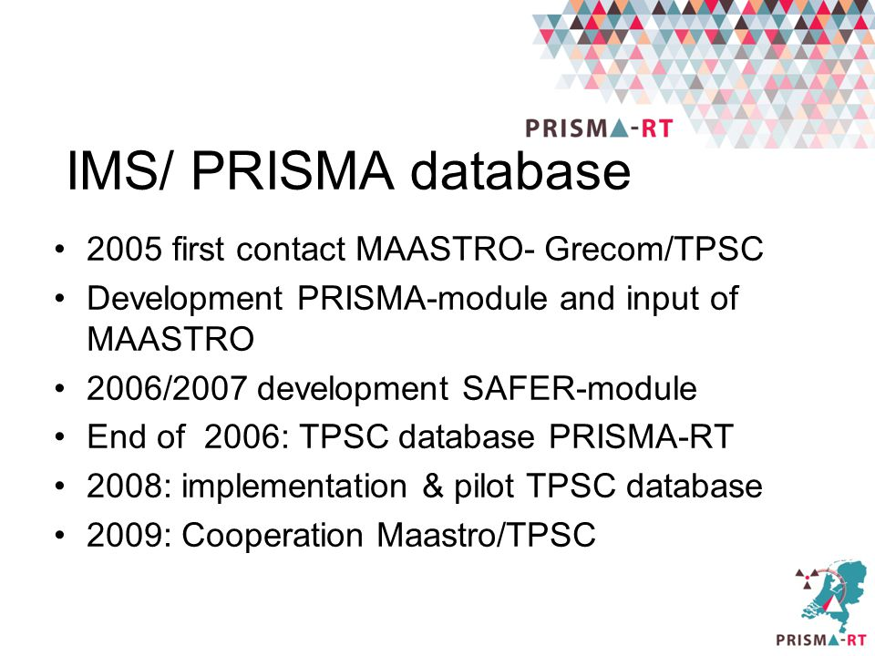 IMS/ PRISMA database 2005 first contact MAASTRO- Grecom/TPSC