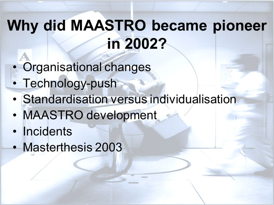 Why did MAASTRO became pioneer in 2002