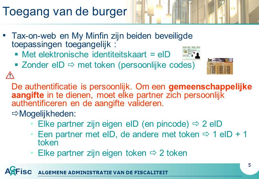 Toegang van de burger Tax-on-web en My Minfin zijn beiden beveiligde toepassingen toegangelijk : Met elektronische identiteitskaart = eID.