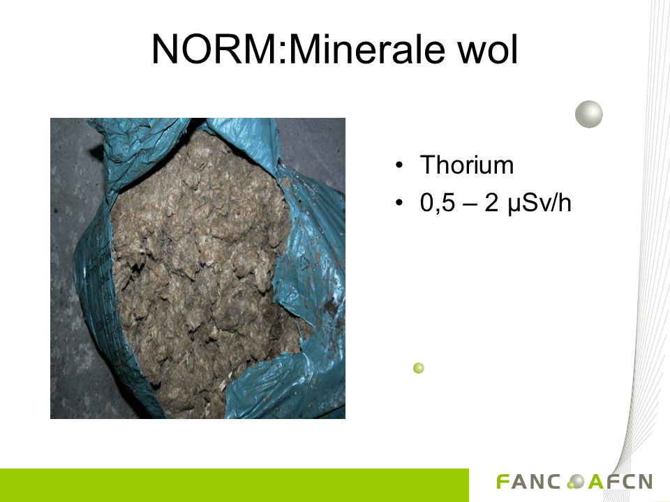 NORM:Minerale wol Thorium 0,5 – 2 µSv/h