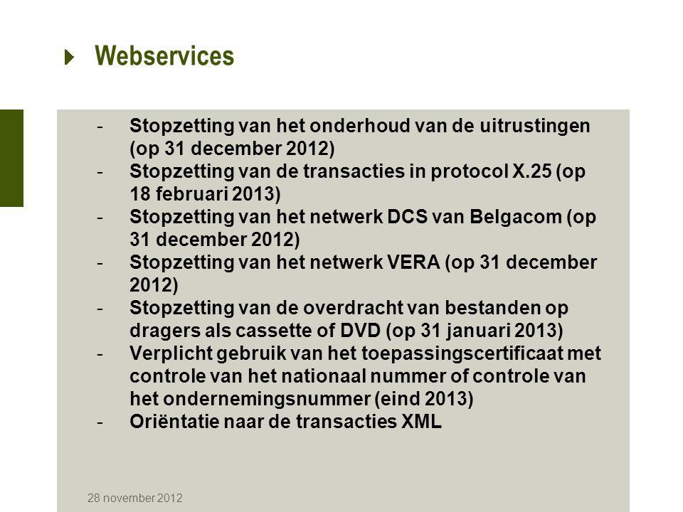 Webservices Stopzetting van het onderhoud van de uitrustingen (op 31 december 2012)