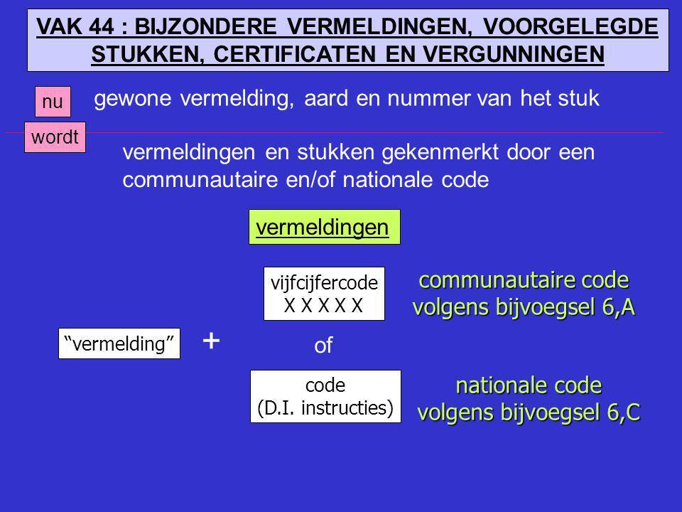 + VAK 44 : BIJZONDERE VERMELDINGEN, VOORGELEGDE