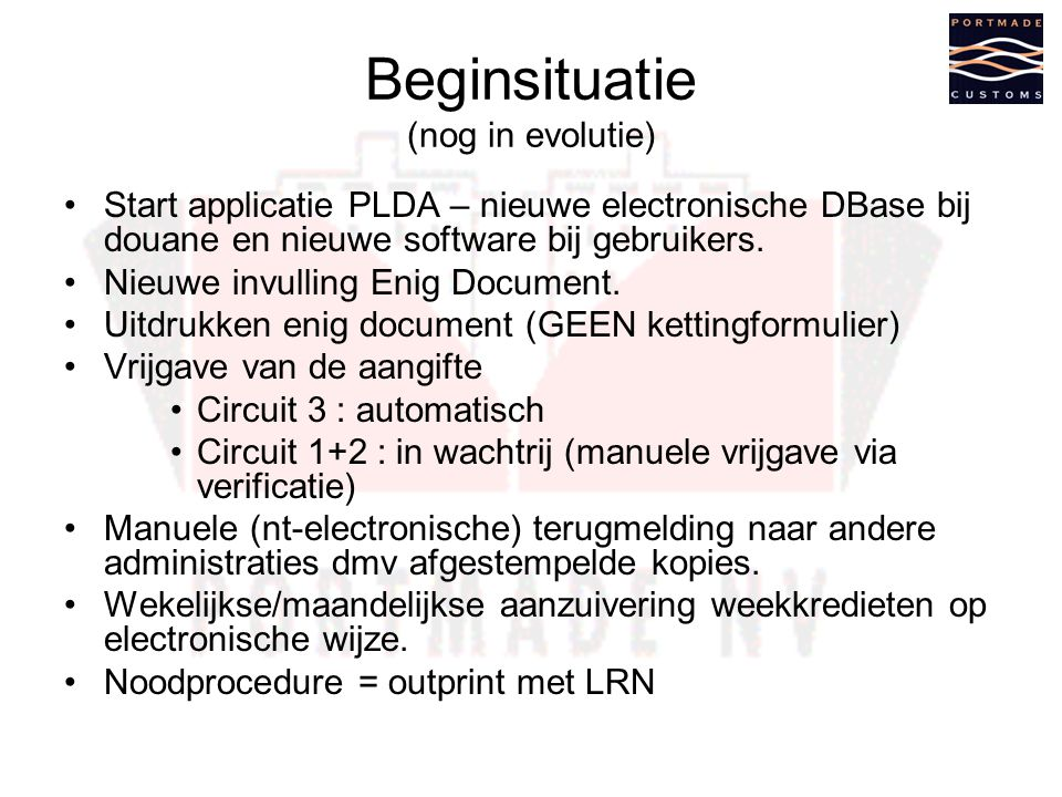 Beginsituatie (nog in evolutie)