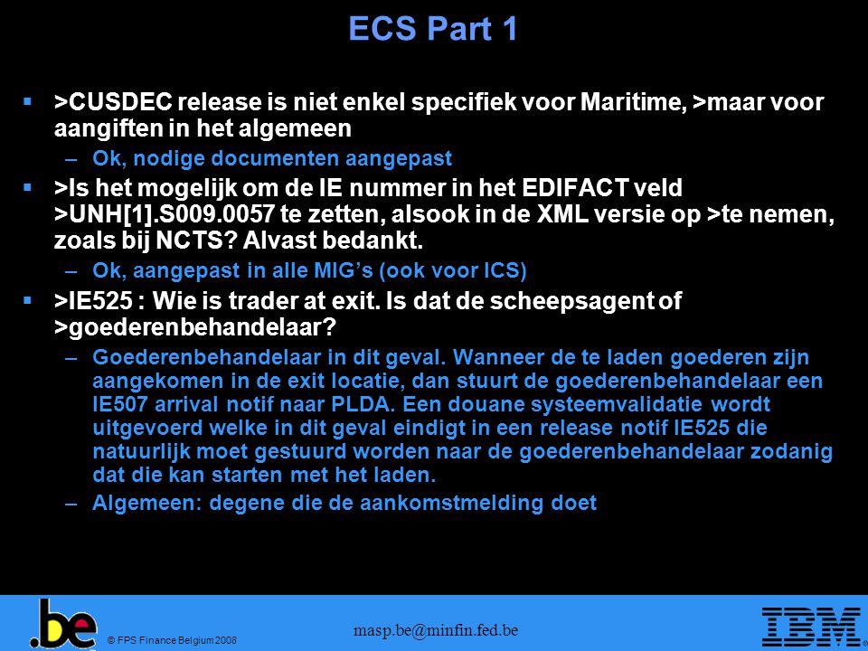 ECS Part 1 >CUSDEC release is niet enkel specifiek voor Maritime, >maar voor aangiften in het algemeen.