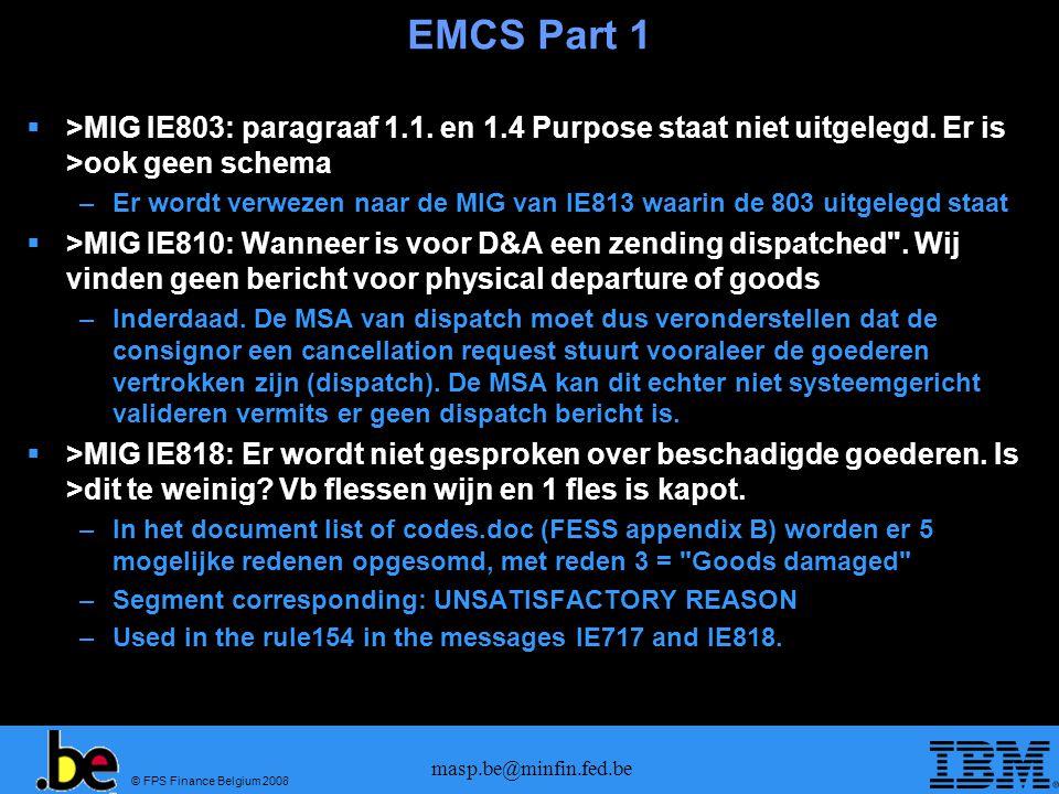 EMCS Part 1 >MIG IE803: paragraaf 1.1. en 1.4 Purpose staat niet uitgelegd. Er is >ook geen schema.