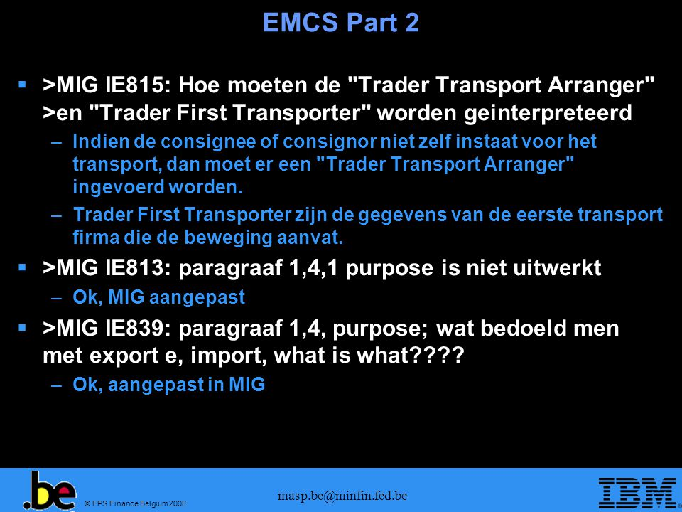 EMCS Part 2 >MIG IE815: Hoe moeten de Trader Transport Arranger >en Trader First Transporter worden geinterpreteerd.