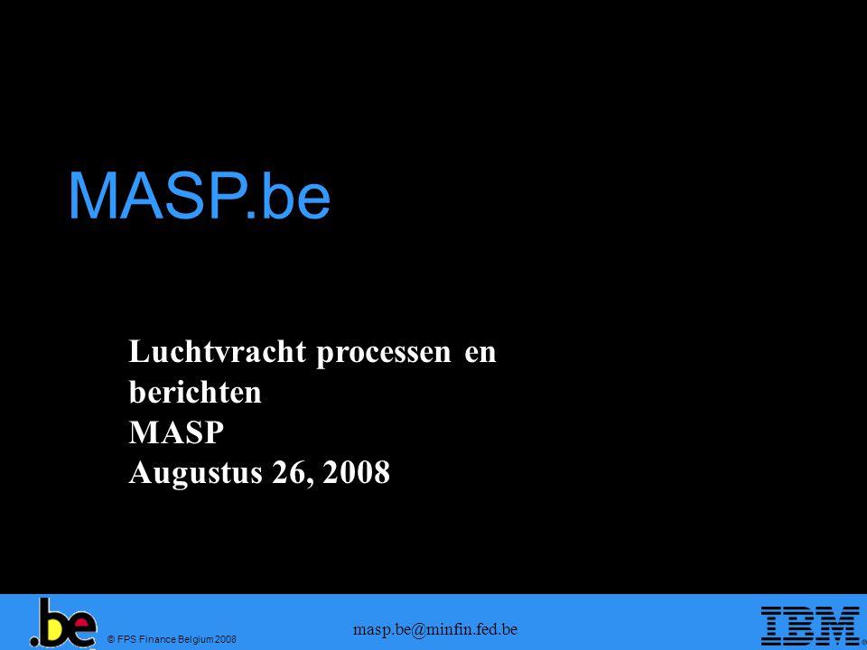 MASP.be Luchtvracht processen en berichten MASP Augustus 26, 2008