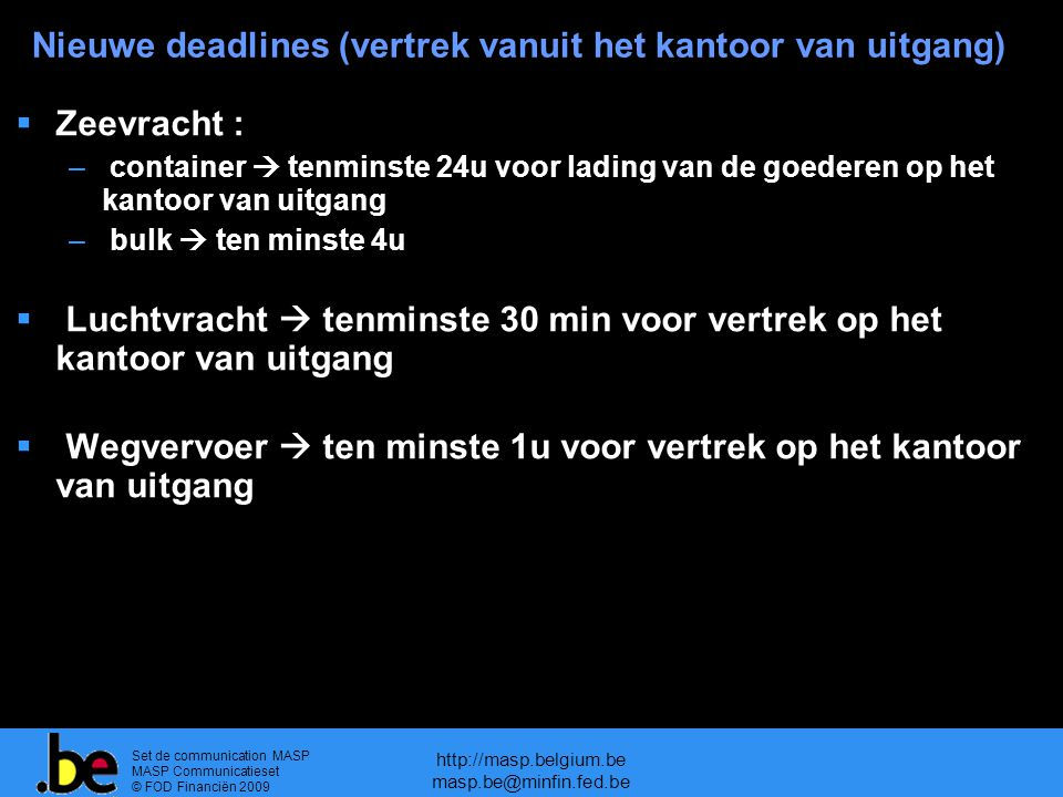 Nieuwe deadlines (vertrek vanuit het kantoor van uitgang)
