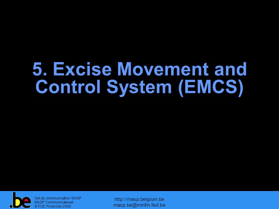 5. Excise Movement and Control System (EMCS)‏