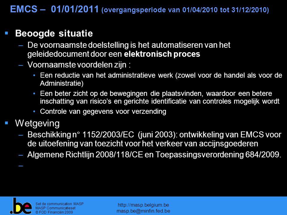 EMCS – 01/01/2011 (overgangsperiode van 01/04/2010 tot 31/12/2010)