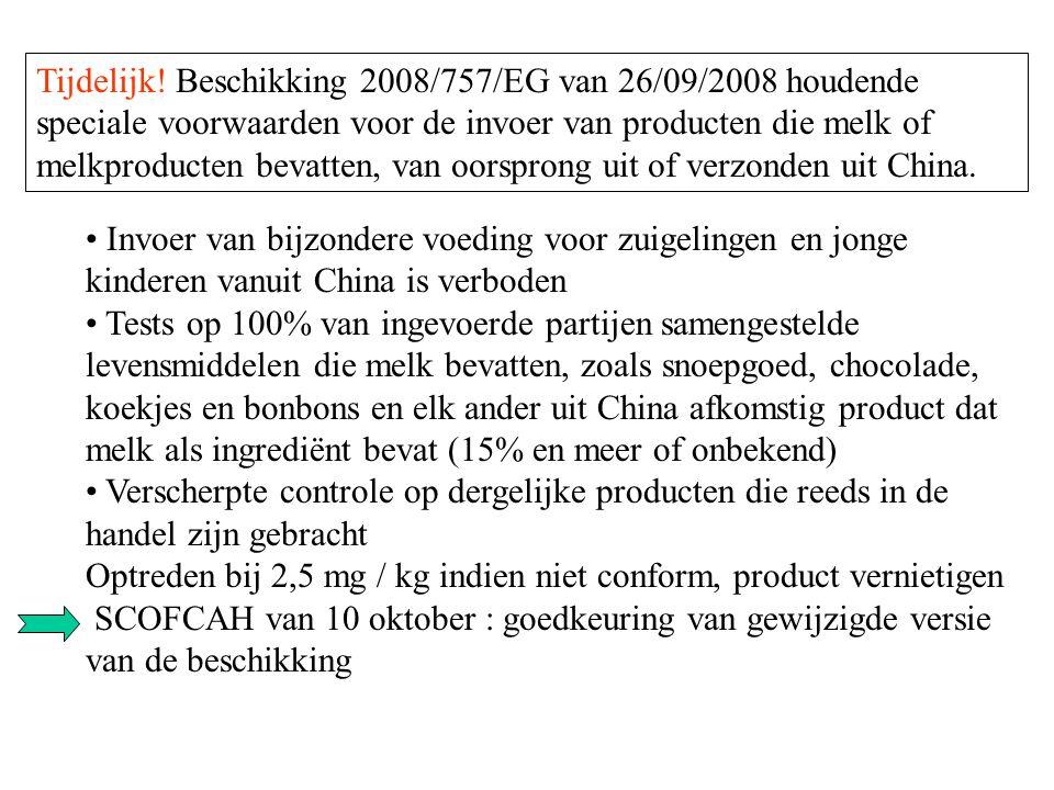 Tijdelijk! Beschikking 2008/757/EG van 26/09/2008 houdende speciale voorwaarden voor de invoer van producten die melk of melkproducten bevatten, van oorsprong uit of verzonden uit China.